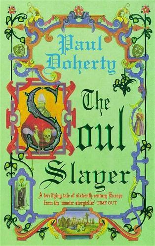 The Soul Slayer: A terrifying tale of Elizabethan suspense (Paperback)