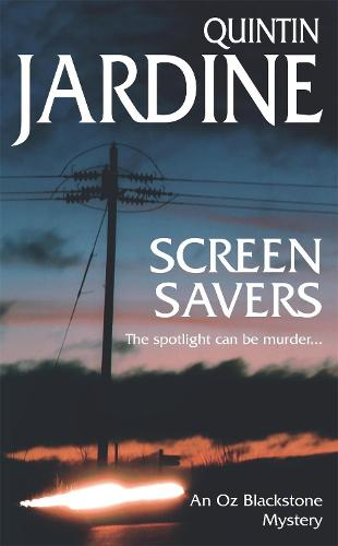 Screen Savers (Oz Blackstone series, Book 4): An unputdownable mystery of kidnap and intrigue - Oz Blackstone (Paperback)
