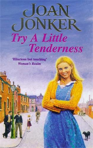 Try a Little Tenderness: A heart-warming wartime saga of a troubled Liverpool family (Paperback)