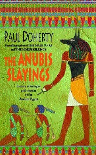 The Anubis Slayings (Amerotke Mysteries, Book 3): Murder, mystery and intrigue in Ancient Egypt (Paperback)
