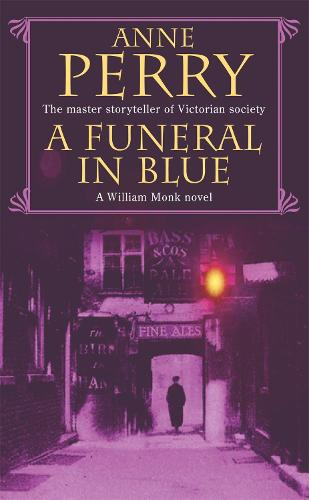 A Funeral in Blue (William Monk Mystery, Book 12): Betrayal and murder from the dark streets of Victorian London - William Monk Mystery (Paperback)