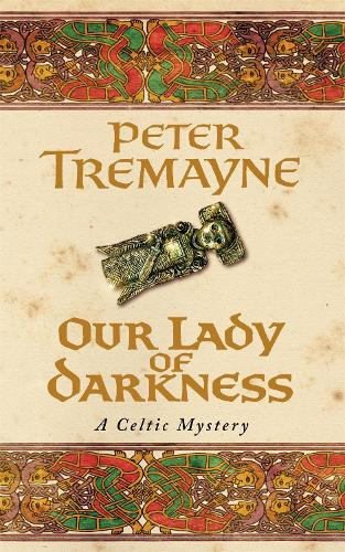 Our Lady of Darkness (Sister Fidelma Mysteries Book 10): An unputdownable historical mystery of high-stakes suspense - Sister Fidelma (Paperback)