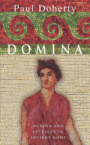 Domina: Murder and intrigue in Ancient Rome (Paperback)