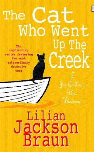The Cat Who Went Up the Creek (The Cat Who... Mysteries, Book 24): An enchanting feline mystery for cat lovers everywhere - The Cat Who... Mysteries (Paperback)