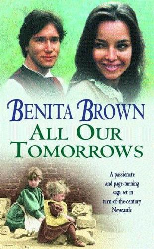 All Our Tomorrows: A compelling saga of new beginnings and overcoming adversity (Paperback)