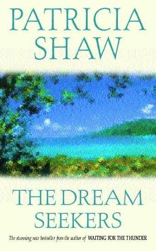 The Dream Seekers: A dramatic Australian saga of courage and determination (Paperback)