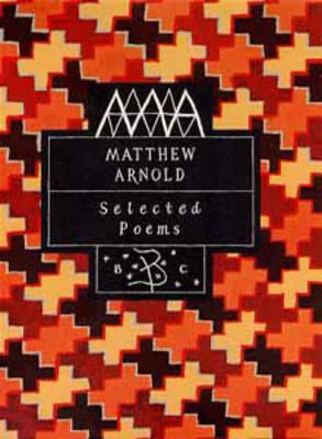 Matthew Arnold: Selected Poems - Poetry Classics (Hardback)