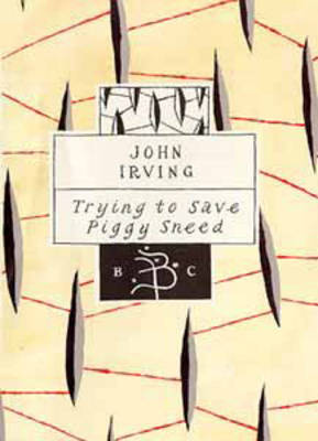 Trying to Save Piggy Sneed - Bloomsbury Classic Series (Hardback)