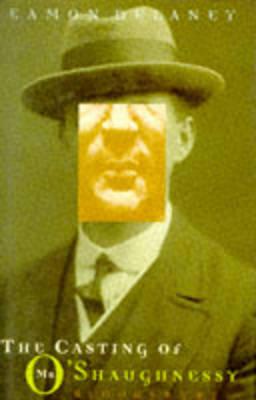 The Casting of Mr O'Shaughnessy (Hardback)