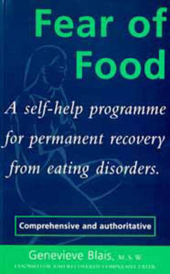 Fear of Food: A Self-Help Programme for Permanent Recovery from Eating Disorders (Hardback)