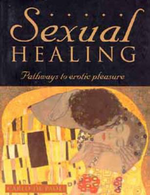 Sexual Healing: Pathways to Erotic Pleasure (Paperback)