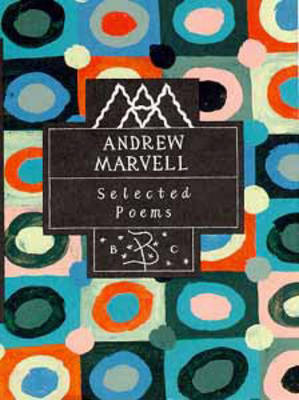 Andrew Marvell: Selected Poems - Poetry Classics (Hardback)