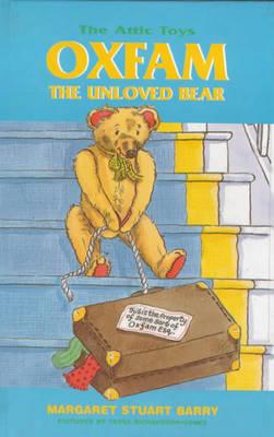 Oxfam, the Unloved Bear - Attic Toys S. 1 (Hardback)
