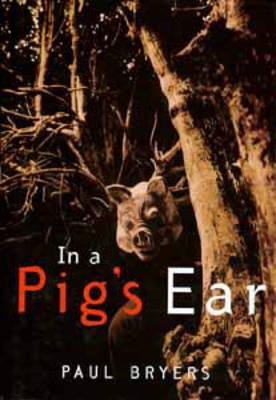 In a Pig's Ear (Hardback)