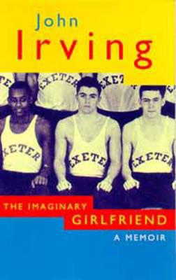 The Imaginary Girlfriend: A Memoir (Hardback)