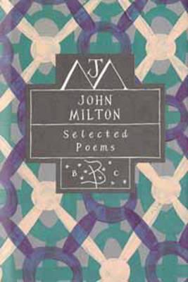 John Milton: Selected Poems - Poetry Classics (Hardback)