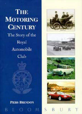 The Motoring Century: Story of the Royal Automobile Club (Hardback)