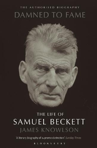 Damned to Fame: The Life of Samuel Beckett (Paperback)