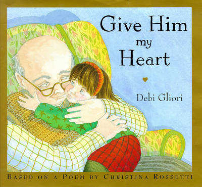Give Him My Heart (Hardback)