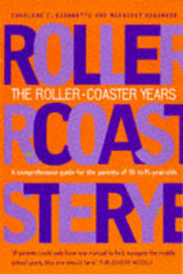 The Roller-Coaster Years: A Comprehensive Guide for Parents of 10- to 15-Year-olds (Paperback)