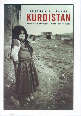 Kurdistan: After Such Knowledge, What Forgiveness? (Hardback)