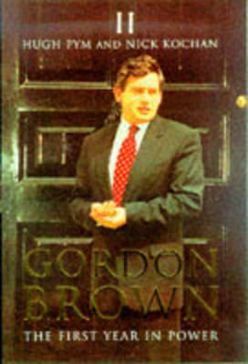 Gordon Brown: The First Year in Power (Hardback)