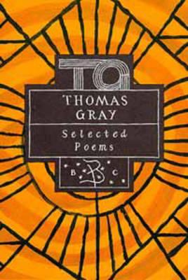 Thomas Gray: Selected Poems - Poetry Classics (Hardback)