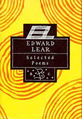 Edward Lear: Selected Poems - Poetry Classics (Hardback)