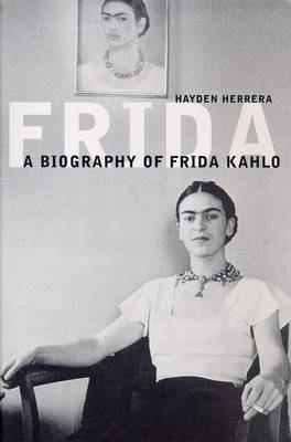 Frida: The Biography of Frida Kahlo (Paperback)