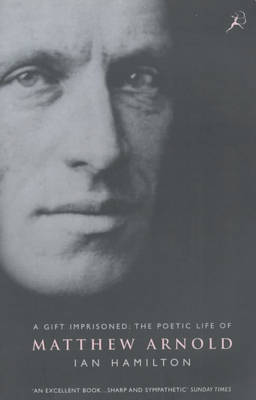 A Gift Imprisoned: Poetic Life of Matthew Arnold (Paperback)