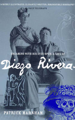 Dreaming with His Eyes Open: Life of Diego Rivera (Paperback)