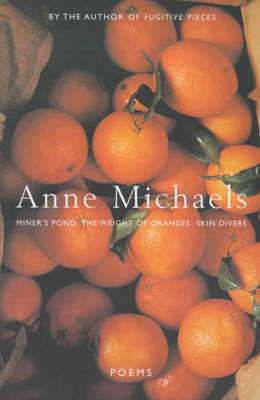 Poems: WITH The Weight of Oranges AND Miner's Pond AND Skin Divers (Paperback)