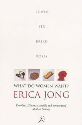 What Do Women Want?: Bread, Roses, Sex, Power (Paperback)