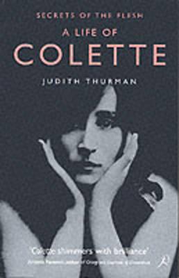 A Life of Colette: Secrets of the Flesh (Paperback)