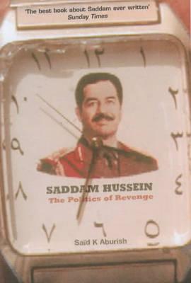 Saddam Hussein: The Politics of Revenge (Paperback)