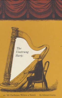 The Unstrung Harp: Or, Mr Earbrass Writes a Novel (Hardback)