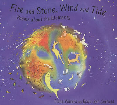 Fire and Stone, Wind and Tide: Elements Poems (Hardback)