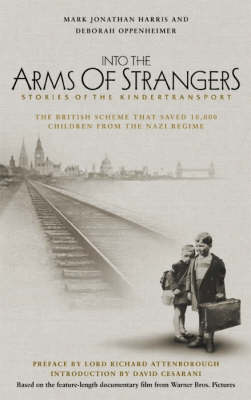 Into the Arms of Strangers: Stories of the Kindertransport (Hardback)