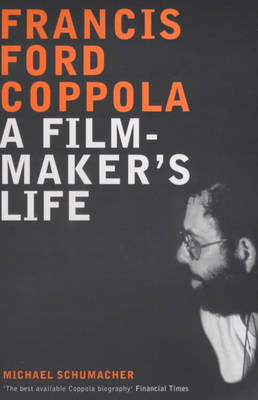 Francis Ford Coppola: A Film-maker's Life (Paperback)