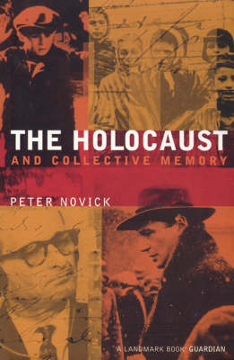 The Holocaust and Collective Memory (Paperback)
