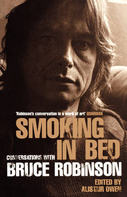 Smoking in Bed: Conversations with Bruce Robinson (Paperback)