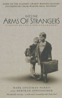 Into the Arms of Strangers: Stories of the Kindertransport (Paperback)