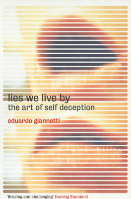 The Lies We Live by: The Art of Self Deception (Paperback)