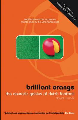 Brilliant Orange: The Neurotic Genius of Dutch Football (Paperback)