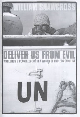 Deliver Us from Evil: Warlords and Peacekeepers in a World of Endless Conflict (Paperback)