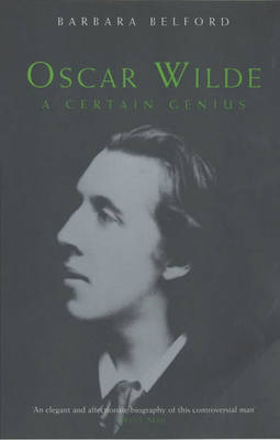 Oscar Wilde: A Certain Genius (Paperback)