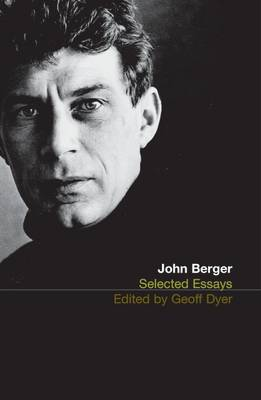 The Selected Essays of John Berger (Paperback)