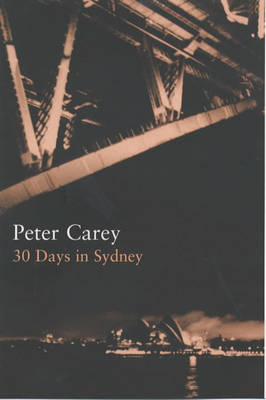 30 Days in Sydney: The Writer and the City - The writer & the city 2 (Hardback)