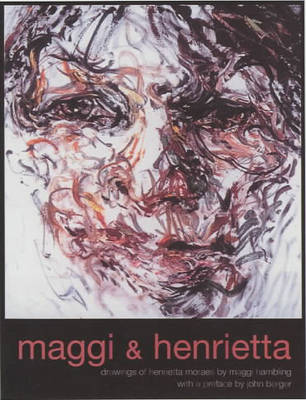 Maggi and Henrietta: Drawings of Henrietta Moraes (Hardback)