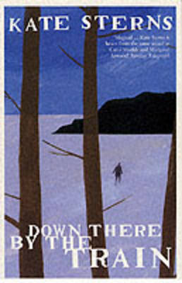 Down There by the Train (Paperback)